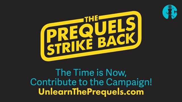 The Prequels Strike Back